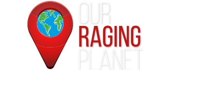 Our Raging Planet